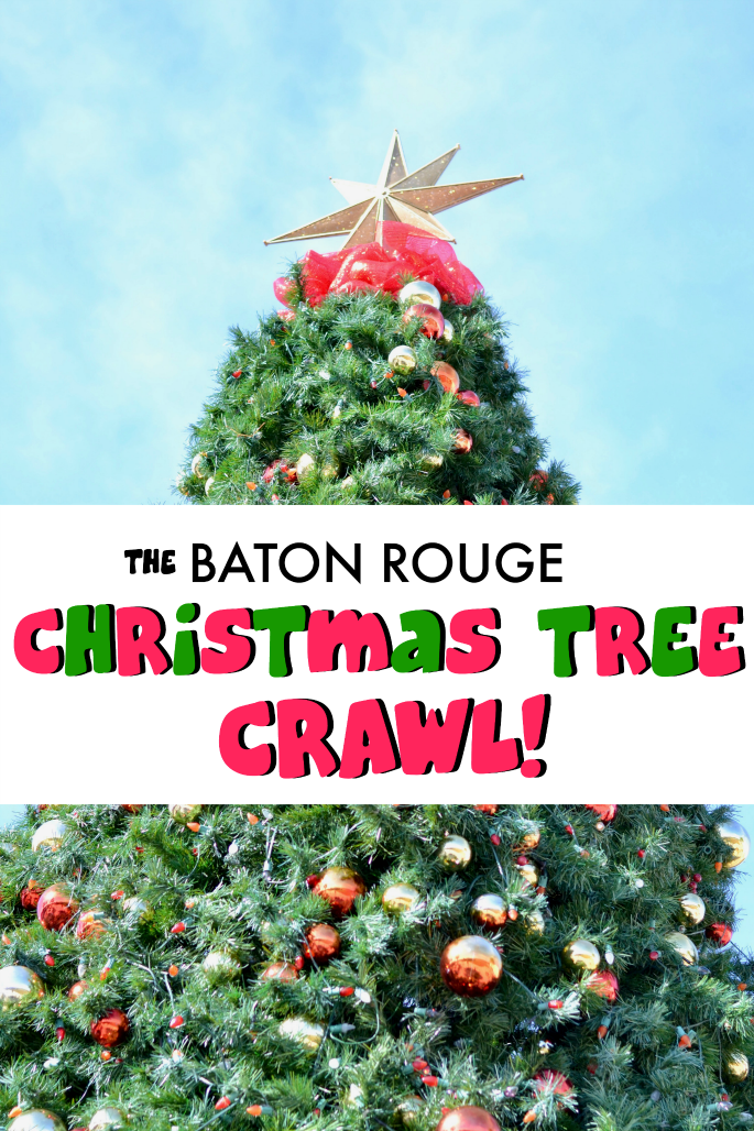 Baton Rouge Christmas Tree Crawl - December 2016 - The best Giant Trees in Town by Southern Flair