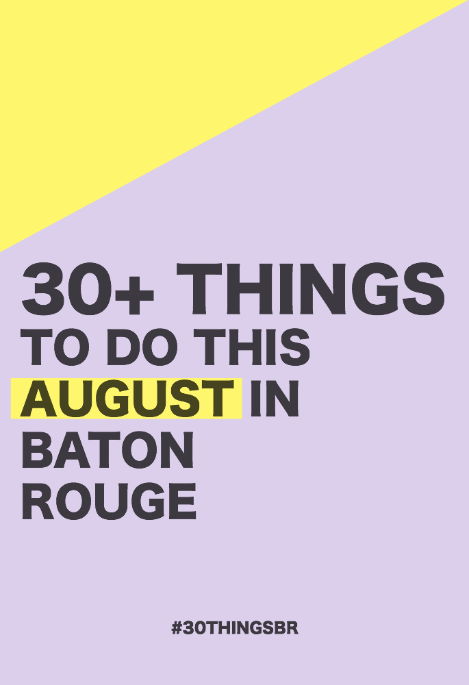 Looking for things to do this summer in Baton Rouge? Here's your FULL list of 30+ Things To Do in Baton Rouge this July. Share what you do around town with #30ThingsBR!