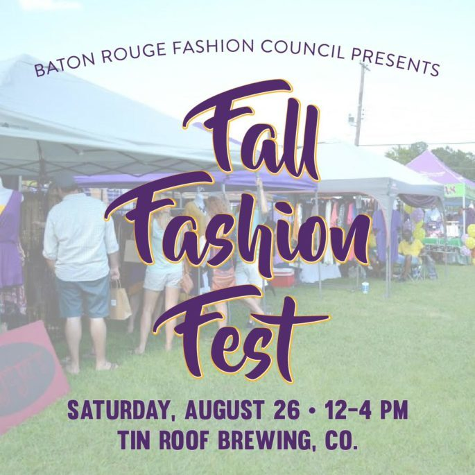 The third annual Baton Rouge Fashion Council Fall Fashion Fest is at Tin Roof Brewing Co on Saturday, August 26! Shop the latest tailgating trends in your one-stop-shop for all purple and gold this football season.