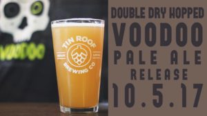 Tin Roof Dry Hopped Vood Doo Release - October 2017 - Things To do In Baton Rouge