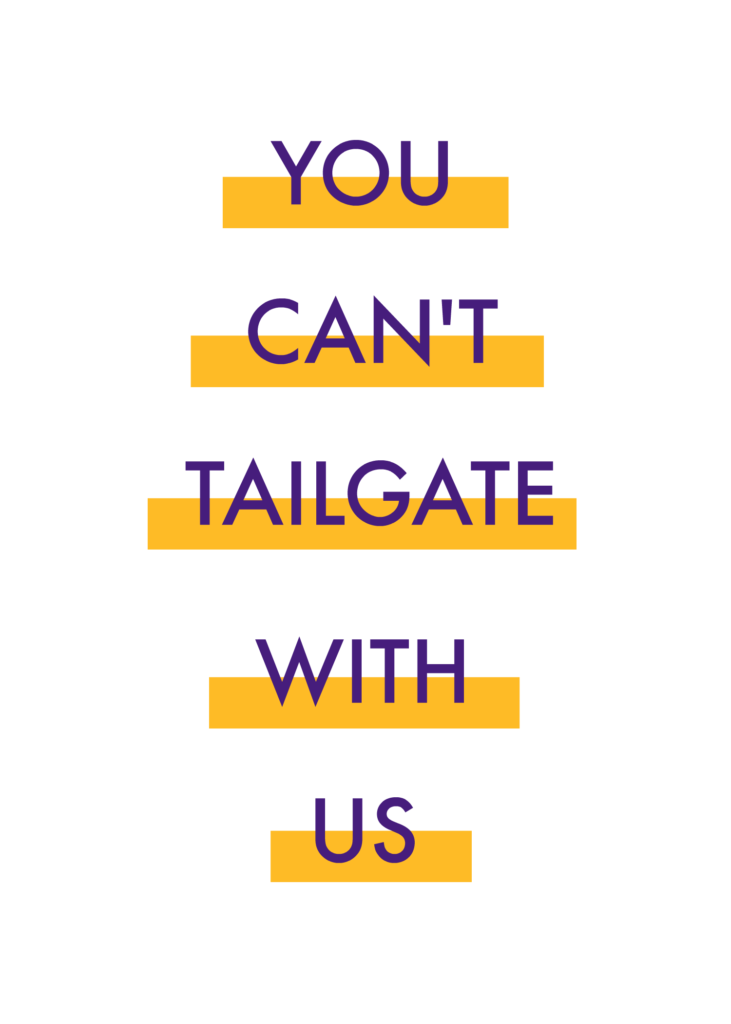 You Can't Tailgate With Us - Mean Girls LSU Football Tailgate Quote | Southern Flair