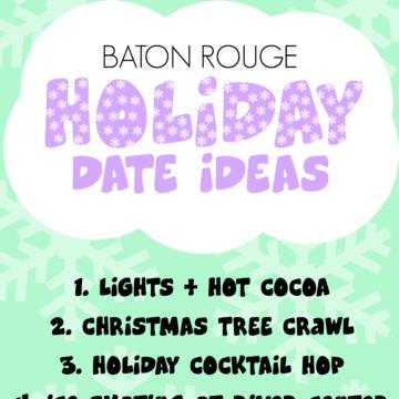 Baton Rouge Louisiana Holiday Date Ideas