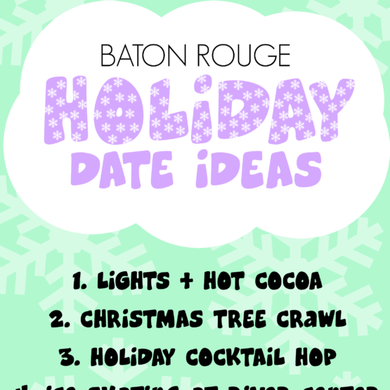 Baton Rouge Louisiana Holiday Date Ideas