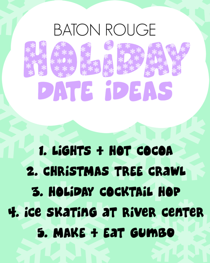 Baton Rouge Holiday Date Ideas Southern Flair