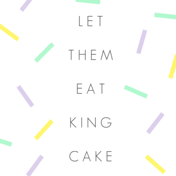 Let Them Eat King Cake - Southern Flair Printable