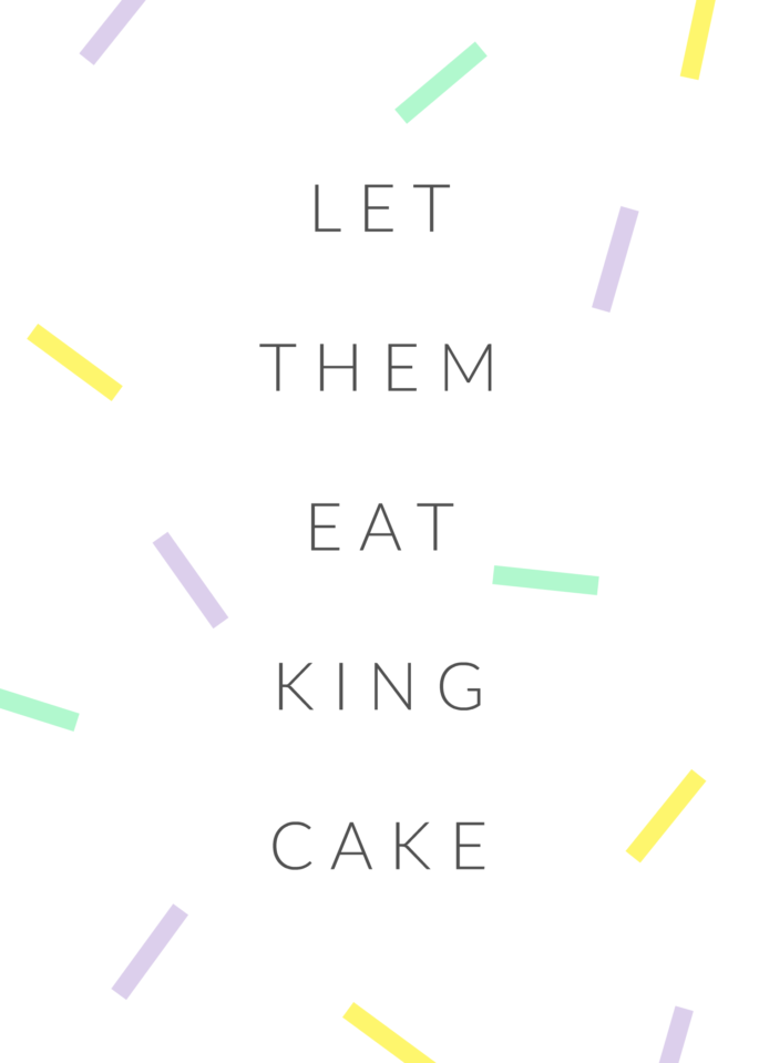 Let Them Eat King Cake - Southern Flair Printable