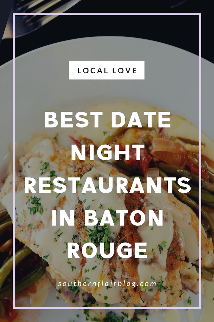The Best Date Night Restaurants In Baton Rouge Southern Flair